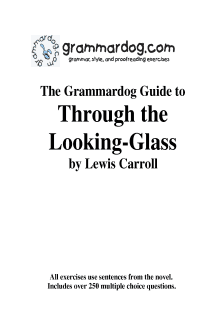 Grammardog Guide to Through the Looking Glass