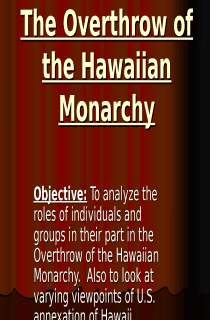 Overthrow of Hawaiian Monarchy Power Point