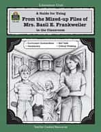 A Guide for Using From the Mixed up Files of Mrs. Basil E. Frankweiler in the Classroom (Enhanced eBook)