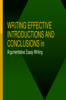 POWERPOINT: Writing Introductions and Conclusions for Argumentative Essays