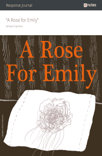 A Rose for Emily eNotes Response Journal